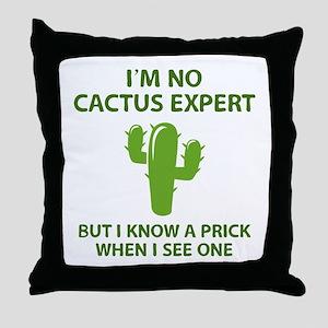 I'm No Cactus Expert Throw Pillow