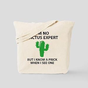 I'm No Cactus Expert Tote Bag