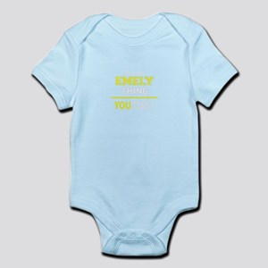 EMELY thing, you wouldn't understand ! Body Suit