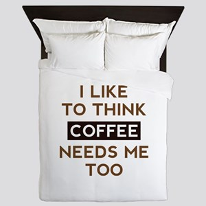 Coffee Needs Me Too Queen Duvet