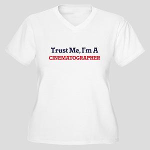 Trust me, I'm a Cinematographer Plus Size T-Shirt