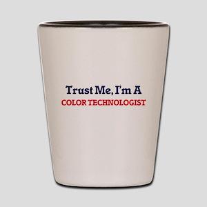 Trust me, I'm a Color Technologist Shot Glass