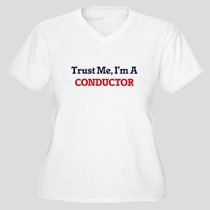 Trust me, I'm a Conductor Plus Size T-Shirt