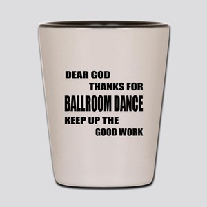 Some Learn Ballroom dance Shot Glass
