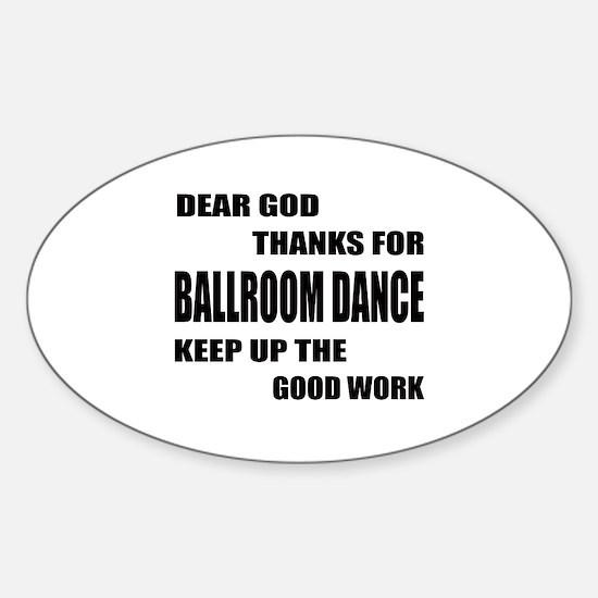 Some Learn Ballroom dance Sticker (Oval)
