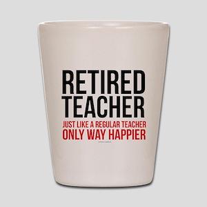 Happy Retired Teacher Shot Glass