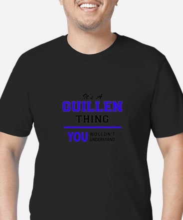 It's GUILLEN thing, you wouldn't understan T-Shirt