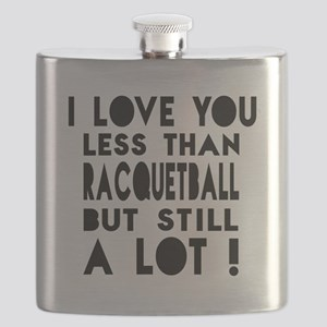 I Love You Less Than Racquetball Flask
