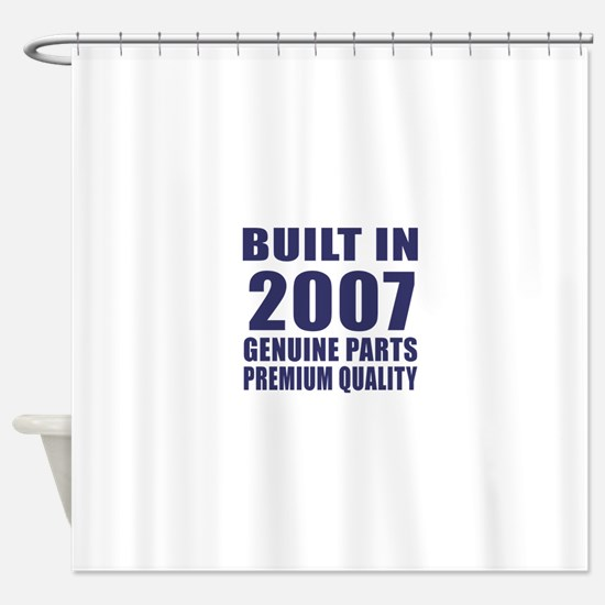 Built In 2007 Shower Curtain
