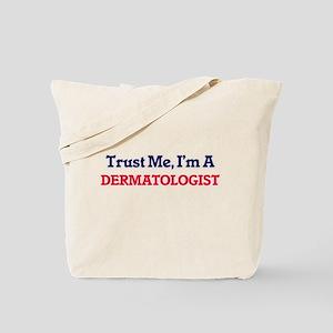 Trust me, I'm a Dermatologist Tote Bag