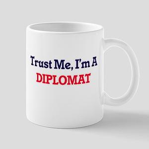 Trust me, I'm a Diplomat Mugs