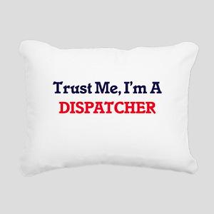 Trust me, I'm a Dispatch Rectangular Canvas Pillow