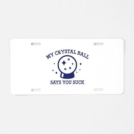 My Crystal Ball Aluminum License Plate