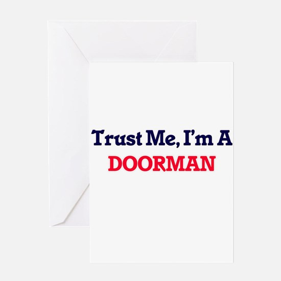 Trust me, I'm a Doorman Greeting Cards