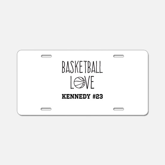 Basketball Love Personalized Aluminum License Plat