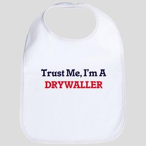 Trust me, I'm a Drywaller Bib