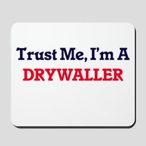 Trust me, I'm a Drywaller Mousepad