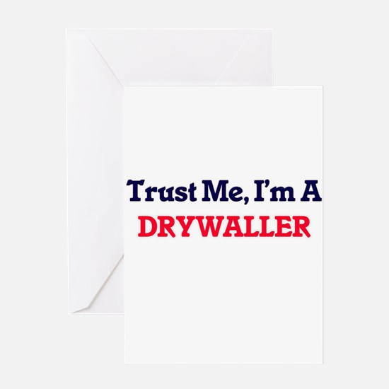 Trust me, I'm a Drywaller Greeting Cards