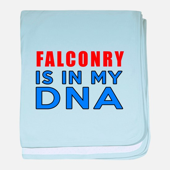 Falconry Is In My DNA baby blanket
