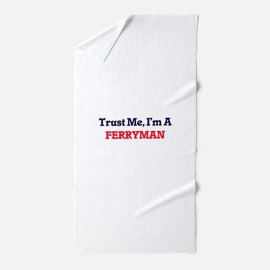 Trust me, I'm a Ferryman Beach Towel