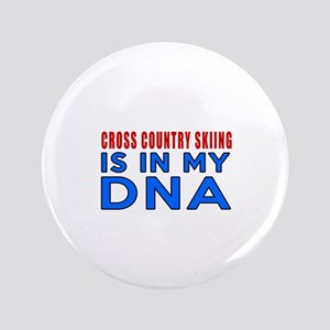 Cross Country Skiing Is In My DNA Button