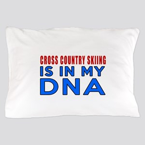 Cross Country Skiing Is In My DNA Pillow Case