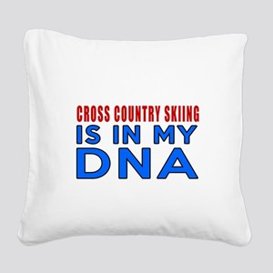 Cross Country Skiing Is In My Square Canvas Pillow