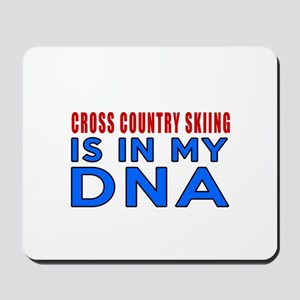 Cross Country Skiing Is In My DNA Mousepad