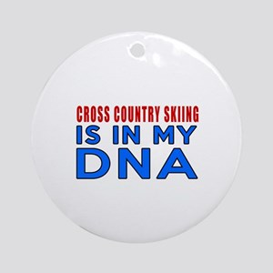 Cross Country Skiing Is In My DNA Round Ornament