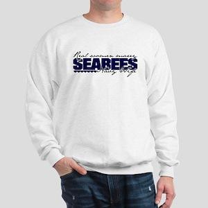 Real women marry Seabees Sweatshirt