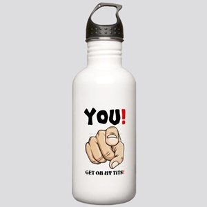 YOU! Get on my tits! Stainless Water Bottle 1.0L
