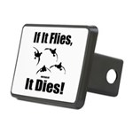 If It Flies, Dies! Rectangular Hitch Cover