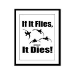 If It Flies, It Dies! Framed Panel Print