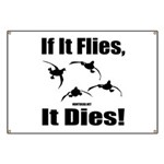 If It Flies, It Dies! Banner