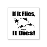 If It Flies, It Dies! Sticker