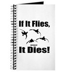 If It Flies, It Dies! Journal