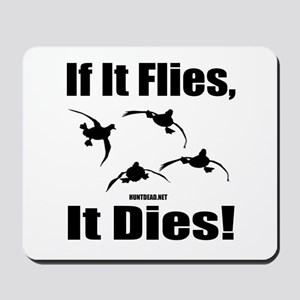 If It Flies, It Dies! Mousepad