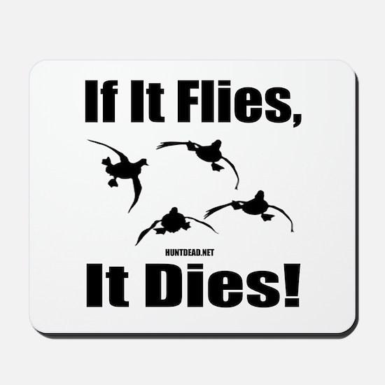 If It Flies, It Dies! Mousepad