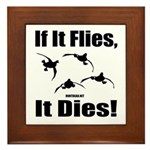 If It Flies, It Dies! Framed Tile
