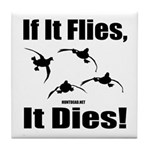 If It Flies, It Dies! Tile Coaster