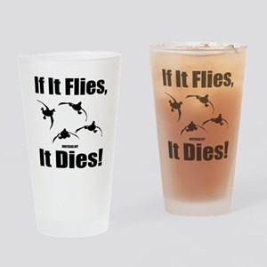 If It Flies, It Dies! Drinking Glass