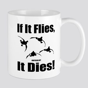 If It Flies, It Dies! Mugs