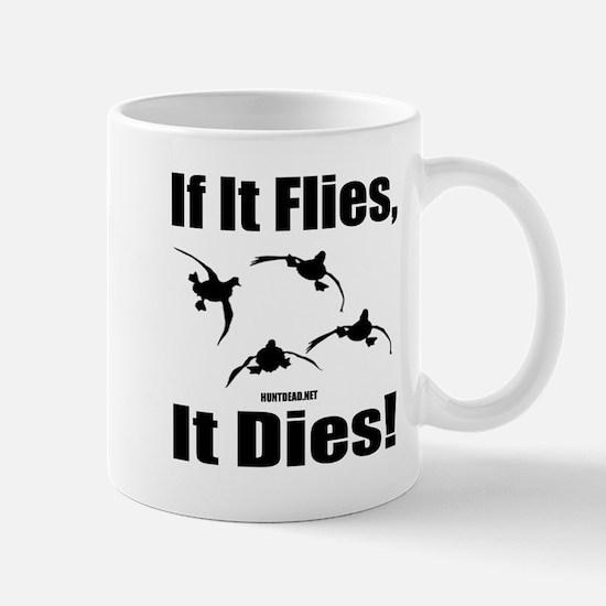 If It Flies, It Dies! Mugs