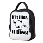 If It Flies, It Dies! Neoprene Lunch Bag