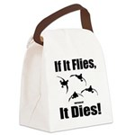 If It Flies, It Dies! Canvas Lunch Bag