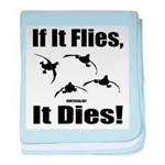 If It Flies, It Dies! baby blanket