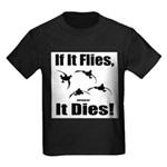 If It Flies, It Dies! T-Shirt