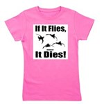 If It Flies, It Dies! Girl's Tee