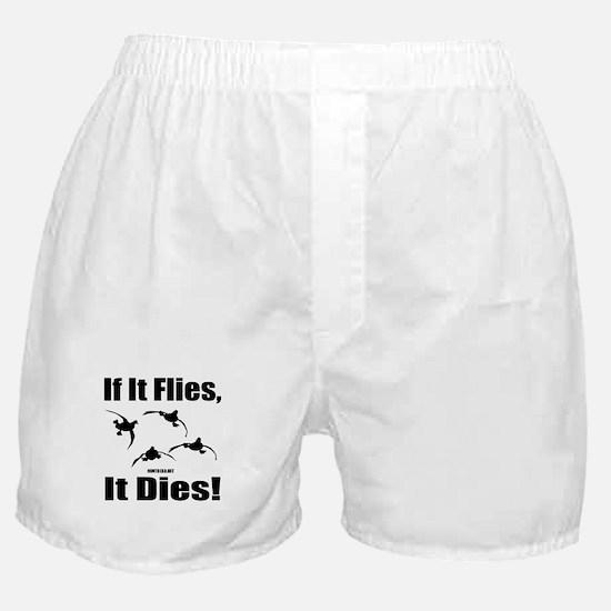 If It Flies, It Dies! Boxer Shorts