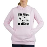 If It Flies, It Dies! Women's Hooded Sweatshirt